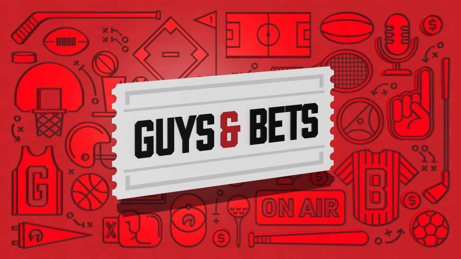 Guys & Bets Episode 37