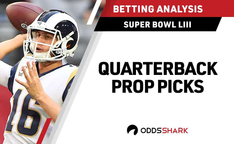 Super Bowl 53 Best Quarterback Props and Expert Picks