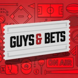 Guys & Bets Episode 40
