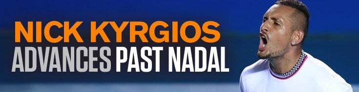 Nick Kyrgios Advances Past Nadal
