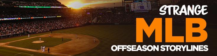 Strange MLB Offseason Storylines