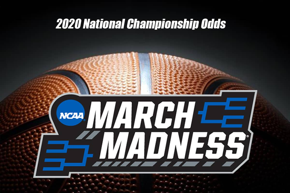 Early Odds and Prediction for Who Will Win March Madness 2020